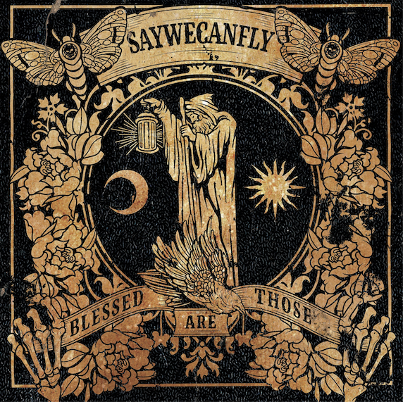 saywecanfly-blessed-are-those-album-artwork